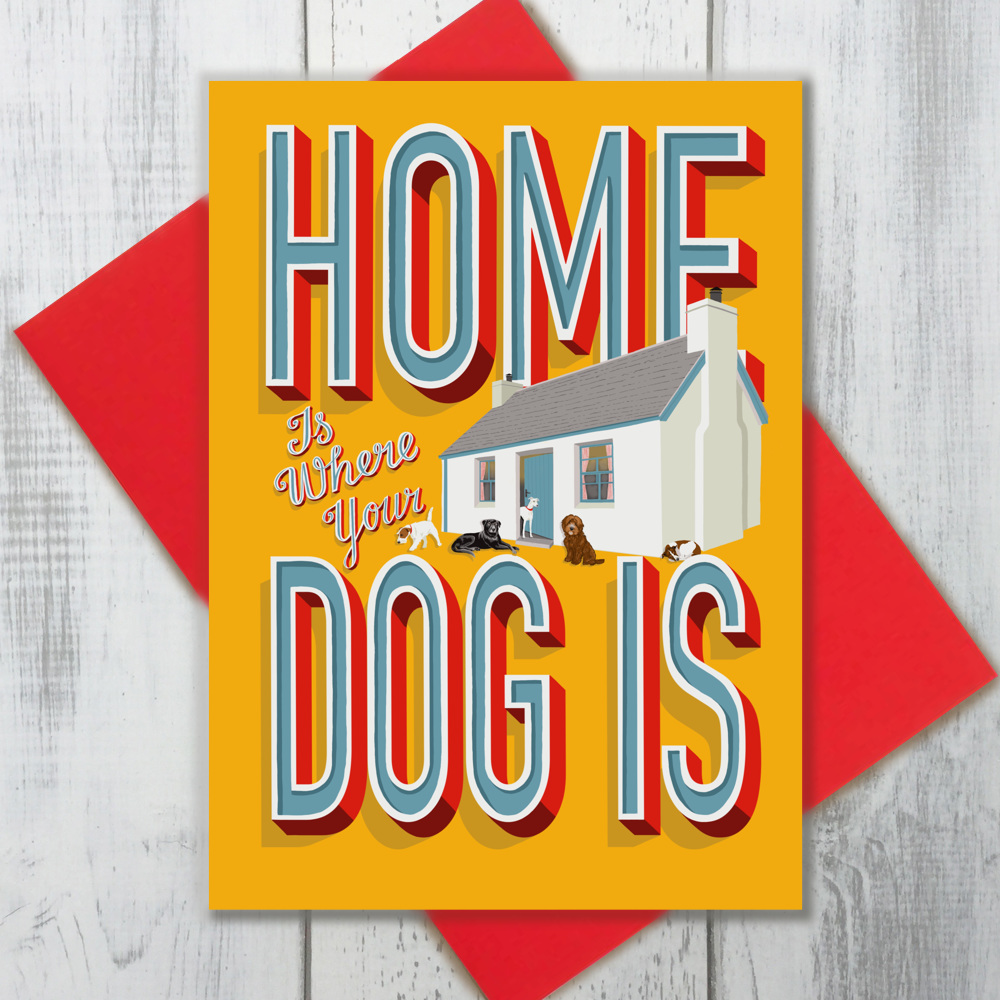 Home Is Where The Dog Is Card | The Enlightened Hound