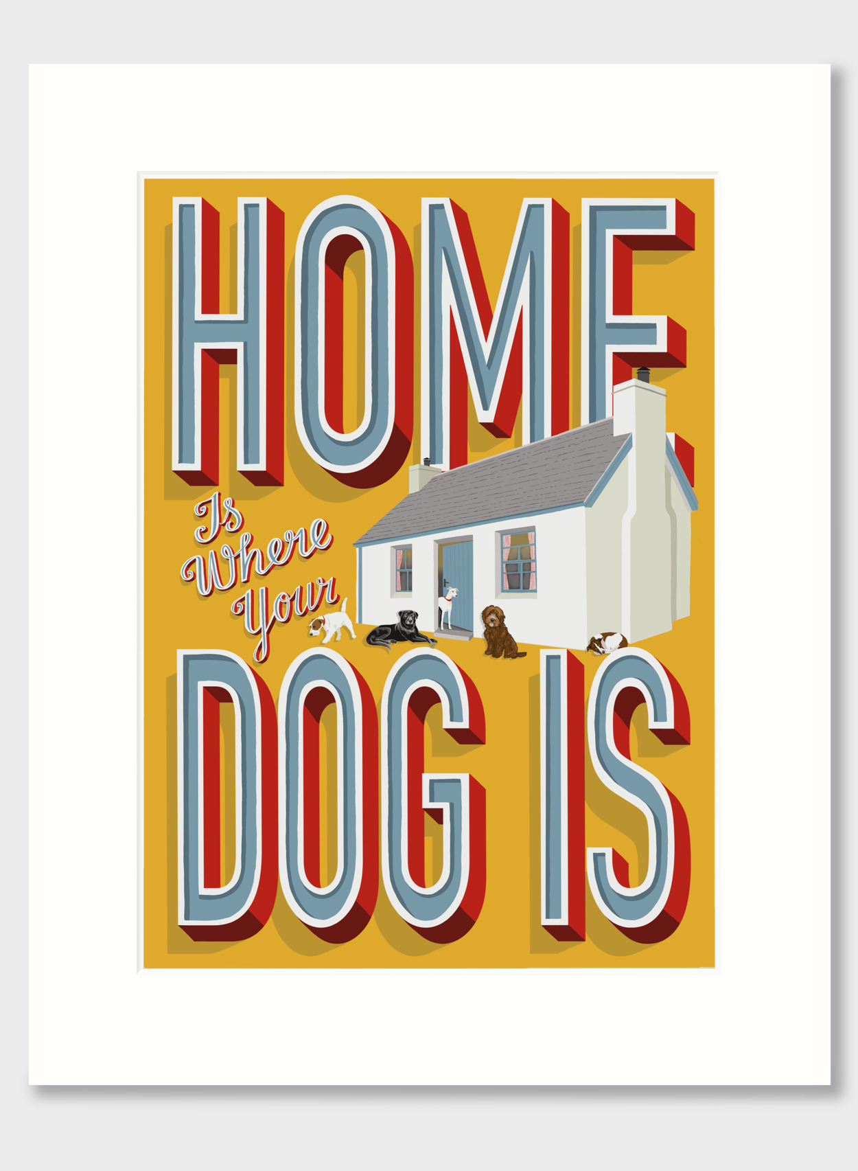 Home Is Where Your Dog Is Mounted Print   The Enlightened Hound