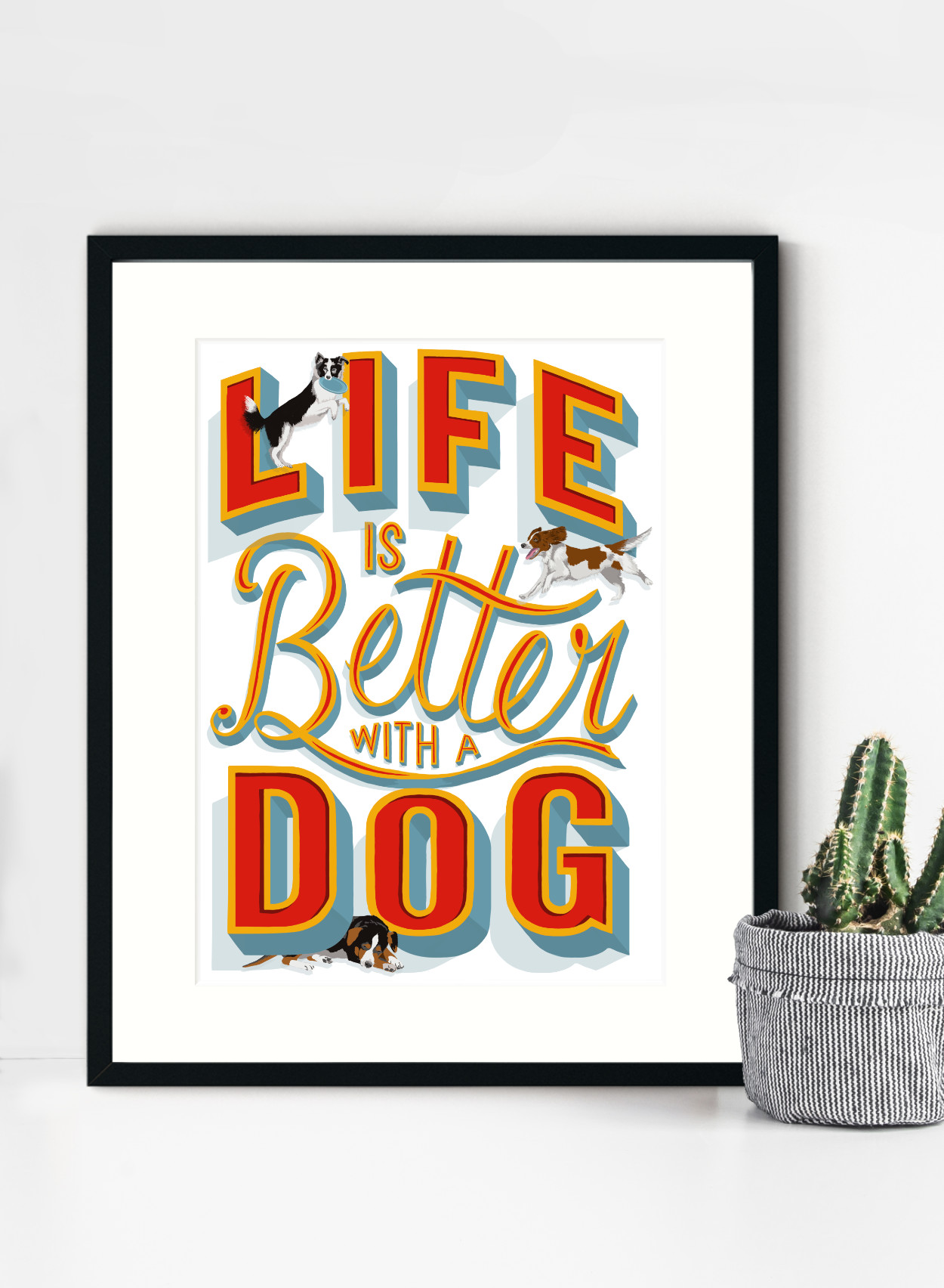 Life is Better with a Dog Print | The Enlightened Hound