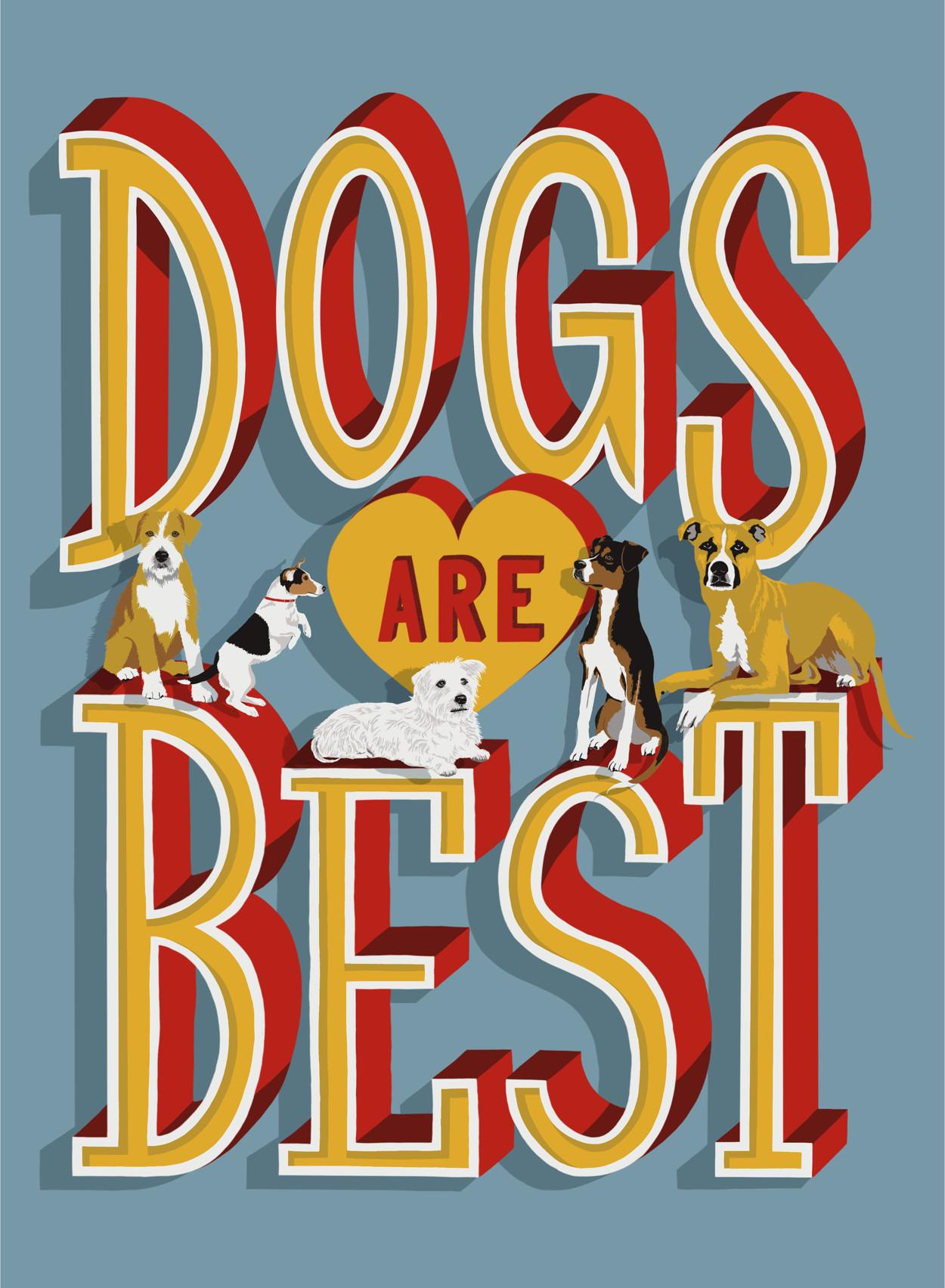 Dogs Are Best Fine Art Print