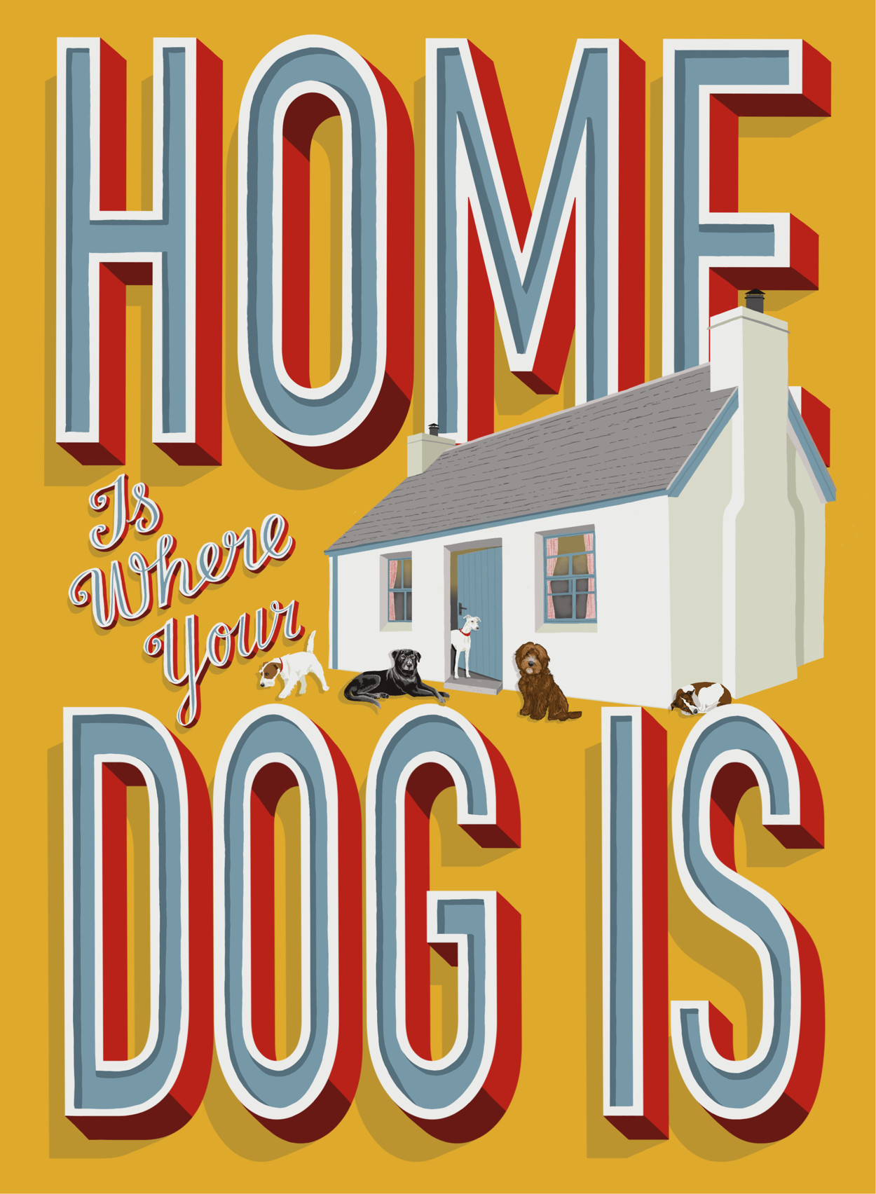 Home Is Where Your Dog Is Fine Art Print