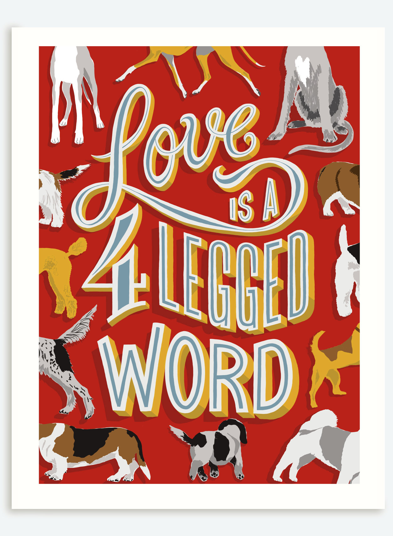Love is a 4 Legged Word Print   The Enlightened Hound