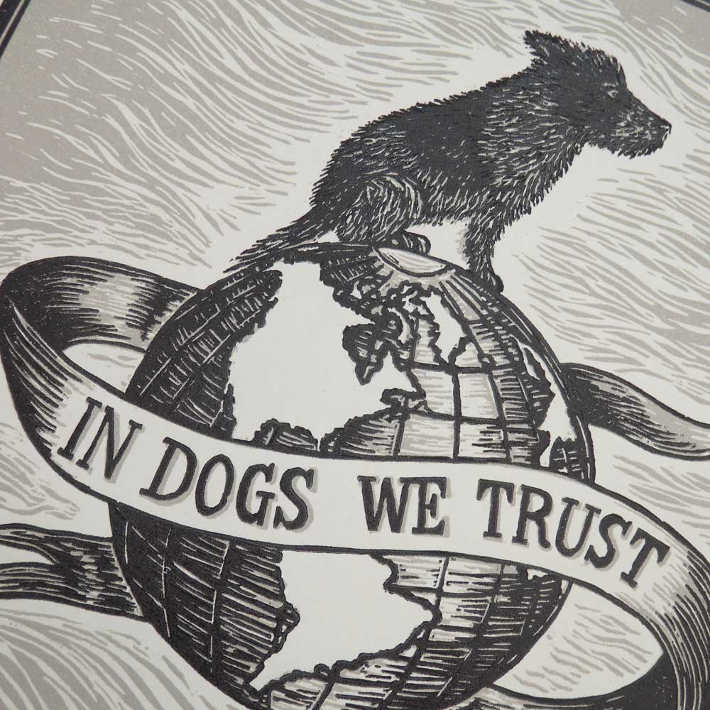 In Dogs We Trust Print